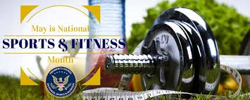 May is National Sports & Fitness Month with barbells
