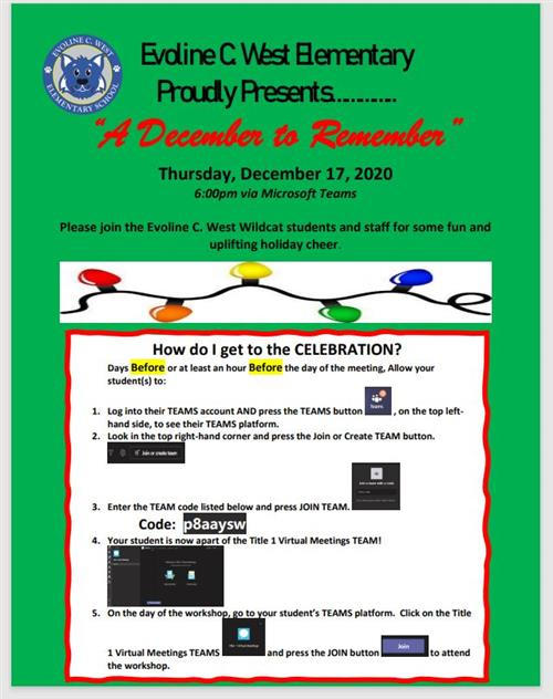 "Evoline C. West Elementary Proudly Presents………….. ""A December to Remember"" Thursday, December 17, 2020"