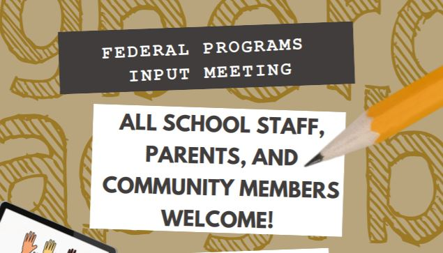 CLICK HERE for detailed information about the March 31st and April 1st DISTRICT Federal Programs Input Meeting