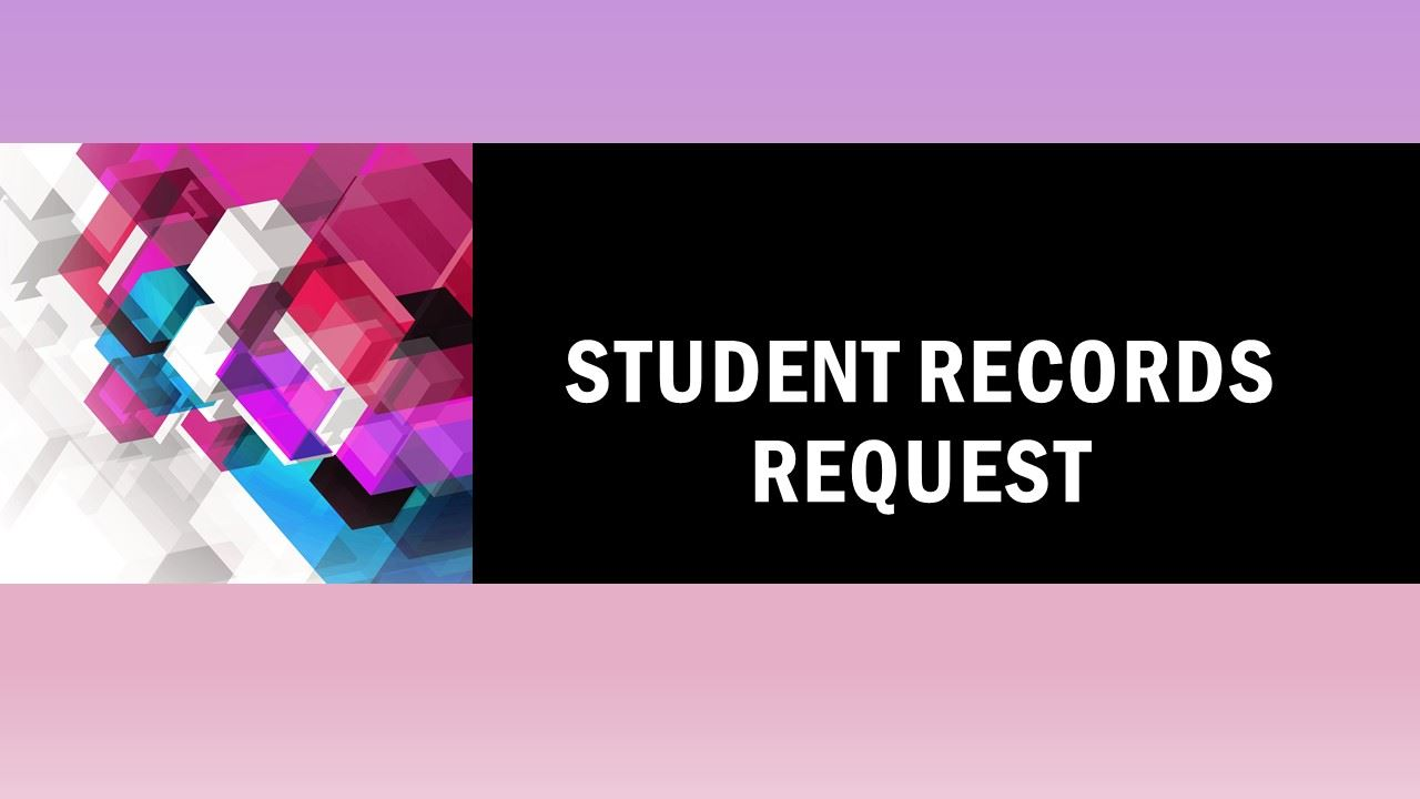 Student Records Request