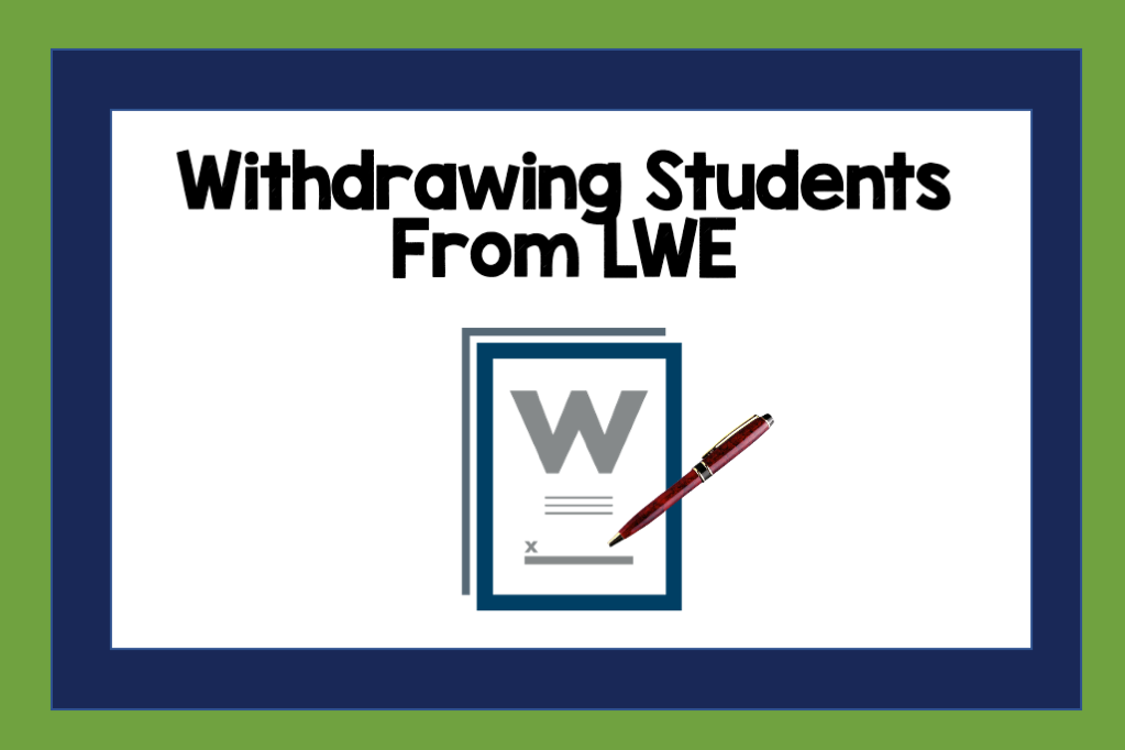 Withdraw Students From LWE